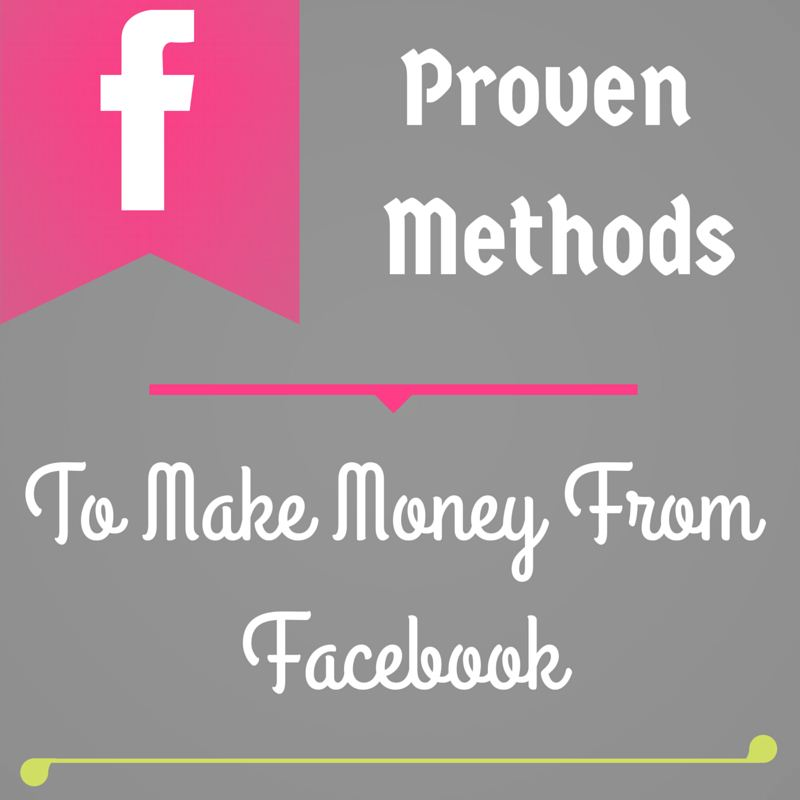 Proven Methods to make money from facebook