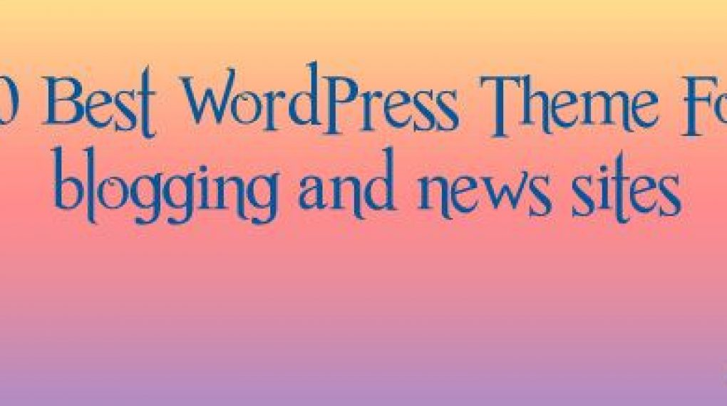 WordPress themes for blogging site
