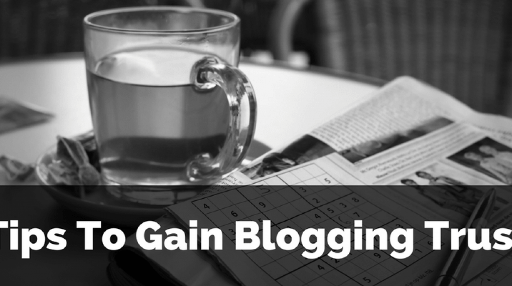 tips to gain blogging trust